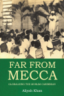 Far from Mecca: Globalizing the Muslim Caribbean Cover Image