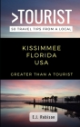 Greater Than a Tourist-Kissimmee Florida USA: 50 Travel Tips from a Local Cover Image