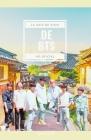 La Guía de Viaje de BTS No Oficial: Descubre los Lugares que Han Visitado los Miembros de la Mayor Banda de Chicos del Mundo Cover Image
