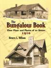The Bungalow Book: Floor Plans and Photos of 112 Houses, 1910 (Dover Architecture) Cover Image
