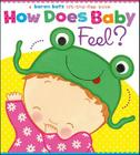 How Does Baby Feel?: A Karen Katz Lift-the-Flap Book Cover Image
