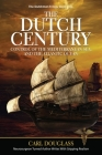The Dutch Century: Control of the Mediterranean Sea, and the Atlantic Ocean Cover Image