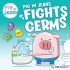 Pig In Jeans Fights Germs Cover Image