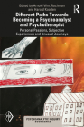 Different Paths Towards Becoming a Psychoanalyst and Psychotherapist: Personal Passions, Subjective Experiences and Unusual Journeys (Psychoanalytic Inquiry Book) Cover Image