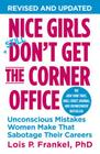 Nice Girls Don't Get the Corner Office: Unconscious Mistakes Women Make That Sabotage Their Careers Cover Image