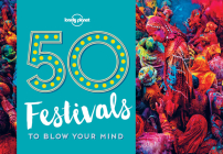 50 Festivals to Blow Your Mind Cover Image