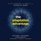 The Adaptation Advantage Lib/E: Let Go, Learn Fast, and Thrive in the Future of Work Cover Image