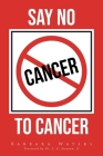 Say No to Cancer Cover Image