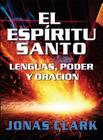 El Espiritu Santo: Lenguas, Poder y Oracion Cover Image