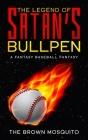 The Legend of Satan's Bullpen: A Fantasy Baseball Fantasy Cover Image