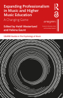 Expanding Professionalism in Music and Higher Music Education: A Changing Game (Sempre Studies in the Psychology of Music) Cover Image
