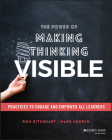 The Power of Making Thinking Visible: Practices to Engage and Empower All Learners Cover Image