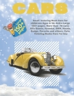 Small Coloring Book Cars for childrens Ages 6-12. Extra Large 150+ pages. More than 70 cars: Alfa Romeo, Hyundai, BMW, Mazda, Dodge, Porsche and other Cover Image