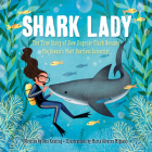 Shark Lady: The True Story of How Eugenie Clark Became the Ocean's Most Fearless Scientist Cover Image