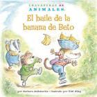 El Baile de la Banana de Beto (Bobby Baboon's Banana Be-Bop) (Travesuras de Animales (Animal Antics A to Z (R))) Cover Image