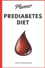 Prediabetes Diet: 90 Day Diet Plan (3 Months) / Prediabetes Diet CookBook / Activity plan / Exercise plan / Change habits / Plan your gu Cover Image