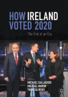 How Ireland Voted 2020: The End of an Era Cover Image