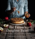The Farmer's Daughter Bakes: Cakes, Pies, Crisps and More for Every Fruit on the Farm Cover Image