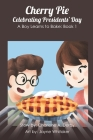 Cherry Pie - Celebrating Presidents' Day Cover Image