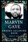 Marvin Gaye Snarky Coloring Book: An American Singer and Songwriter. Cover Image