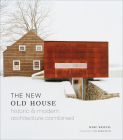 The New Old House: Historic & Modern Architecture Combined Cover Image