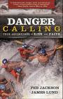 Danger Calling: True Adventures of Risk and Faith Cover Image