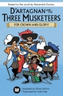 D'Artagnan and the Three Musketeers: For Crown and Glory! Cover Image