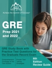 GRE Prep 2021 and 2022: GRE Study Book with Practice Test Questions for the Graduate Record Exam [6th Edition Review Guide] Cover Image