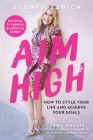 Aim High: How to Style Your Life and Achieve Your Goals Cover Image