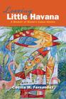 Leaving Little Havana: A Memoir of Miami's Cuban Ghetto Cover Image