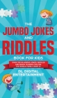 The Jumbo Jokes and Riddles Book for Kids (Part 2): Over 700 Hilarious Jokes, Riddles and Brain Teasers Fun for The Whole Family Cover Image