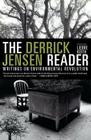 The Derrick Jensen Reader: Writings on Environmental Revolution Cover Image
