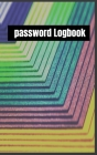 Password Logbook: Password Logbook. Password Internet notebook. Email Password Organizer, Password Keeper Book, Passcode Diary, Password Cover Image
