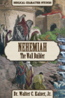 Nehemiah: The Wall Builder Cover Image