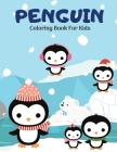 Penguin Coloring Book For Kids: Amazing Coloring Designs with Penguins, Coloring Pages for Kids and Toddlers, Girls and Boys Ages 4-8 8-12 Cover Image