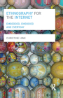 Ethnography for the Internet: Embedded, Embodied and Everyday Cover Image