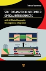 Self-Organized 3D Integrated Optical Interconnects: With All-Photolithographic Heterogeneous Integration Cover Image