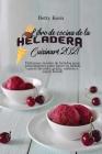 Libro de cocina de la heladera Cuisinart 2021: Deliciosas recetas de helados para principiantes para hacer su helado casero favorito, gelato, sorbete Cover Image