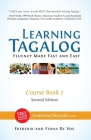 Learning Tagalog - Fluency Made Fast and Easy - Course Book 2 (Part of 7-Book Set) Color + Free Audio Download Cover Image