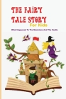 The Fairy Tale Story For Kids- What Happened To The Musicians And The Castle: Heartwarming Bedtime Stories Cover Image