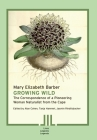 Growing Wild: The Correspondence of a Pioneering Woman Naturalist from the Cape Cover Image
