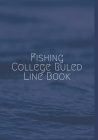 Fishing College Ruled Line Book: Notebook and Journal 7x10 Inches 140 Pages Cover Image
