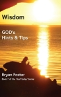 Wisdom: GOD's Hints and Tips Cover Image