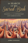 In Search of the Sacred Book: Religion and the Contemporary Latin American Novel (Pitt Illuminations) Cover Image