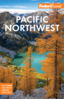 Fodor's Pacific Northwest: Portland, Seattle, Vancouver, & the Best of Oregon and Washington (Full-Color Travel Guide) Cover Image