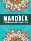 Mandala Coloring Book for Kids: Big Mandalas to Color for Relaxation, Mandalas For Calming Children Down, Stress Free Relaxation, Coloring Book with F Cover Image