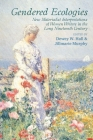 Gendered Ecologies: New Materialist Interpretations of Women Writers in the Long Nineteenth Century Cover Image