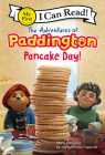 The Adventures of Paddington: Pancake Day! (My First I Can Read) Cover Image
