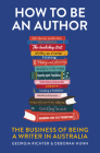 How to Be an Author: The Business of Being a Writer in Australia Cover Image