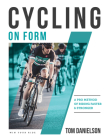 Cycling on Form: A Pro Method of Riding Faster and Stronger Cover Image
